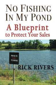 "Cover for ""No Fishing in my Pond: A Blueprint to Protect Your Sales"" book by Rick Rivers"