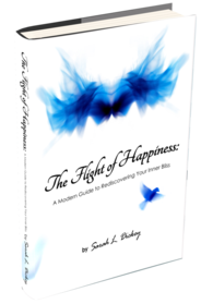 """The Flight of Happiness: a Modern Guide to Rediscovering Your Inner Bliss"", a book by Sarah Dickey"